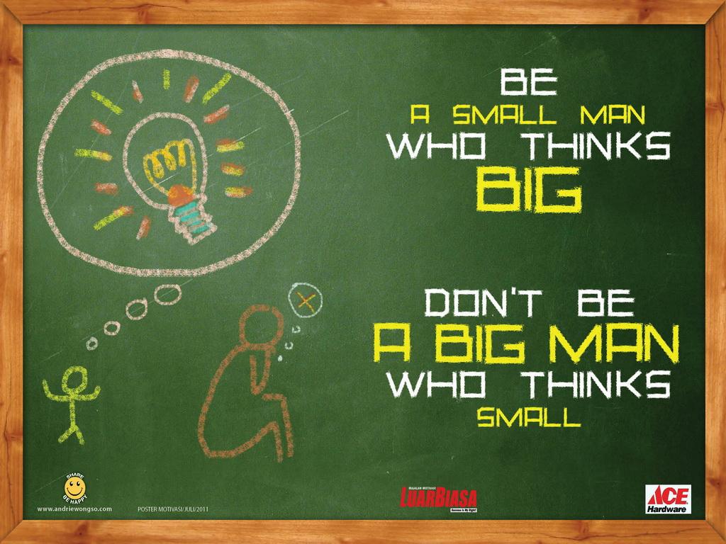 Wallpaper Motivasi Be a small man who thinks Big  1024 x 768