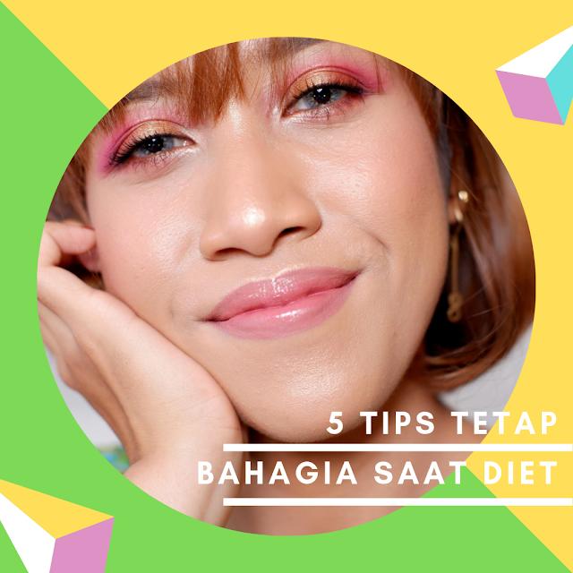 tips bahagia saat diet
