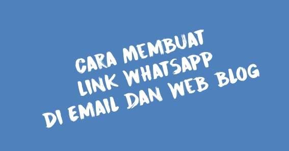 Cara Membuat Link Whatsapp di Email dan Web Blog