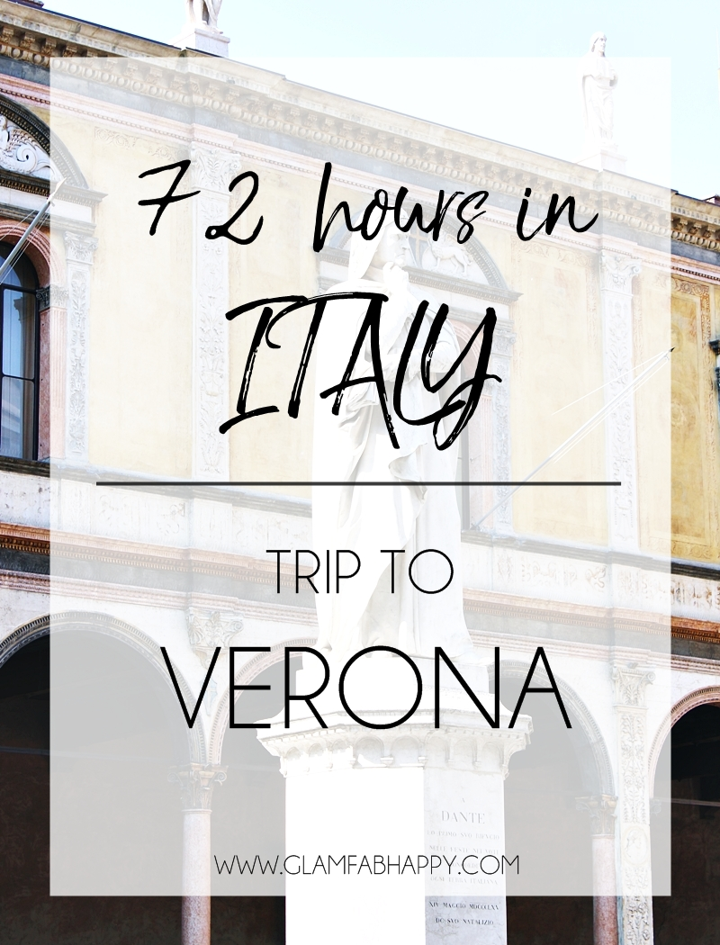 how to spend 72h in ITALY: Trip to VERONA city
