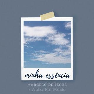 Minha Essência - Marcelo De Jesus