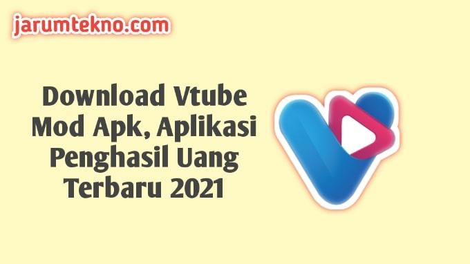 Download Vtube Mod Apk, Aplikasi Penghasil Uang Terbaru 2021