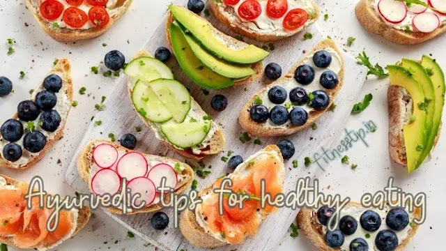 Ayurvedic tips for healthy eating