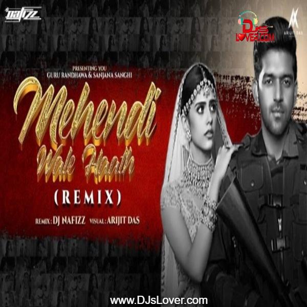 Mehendi Wale Haath DJ Nafizz Remix