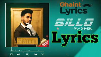 Billo Ni Billo Lyrics Pav Dharia ft Raxstar in Punjabi ghaintlyrics