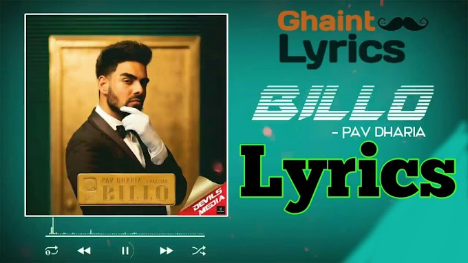 Billo Ni Billo Lyrics - Pav Dharia ft Raxstar in Punjabi
