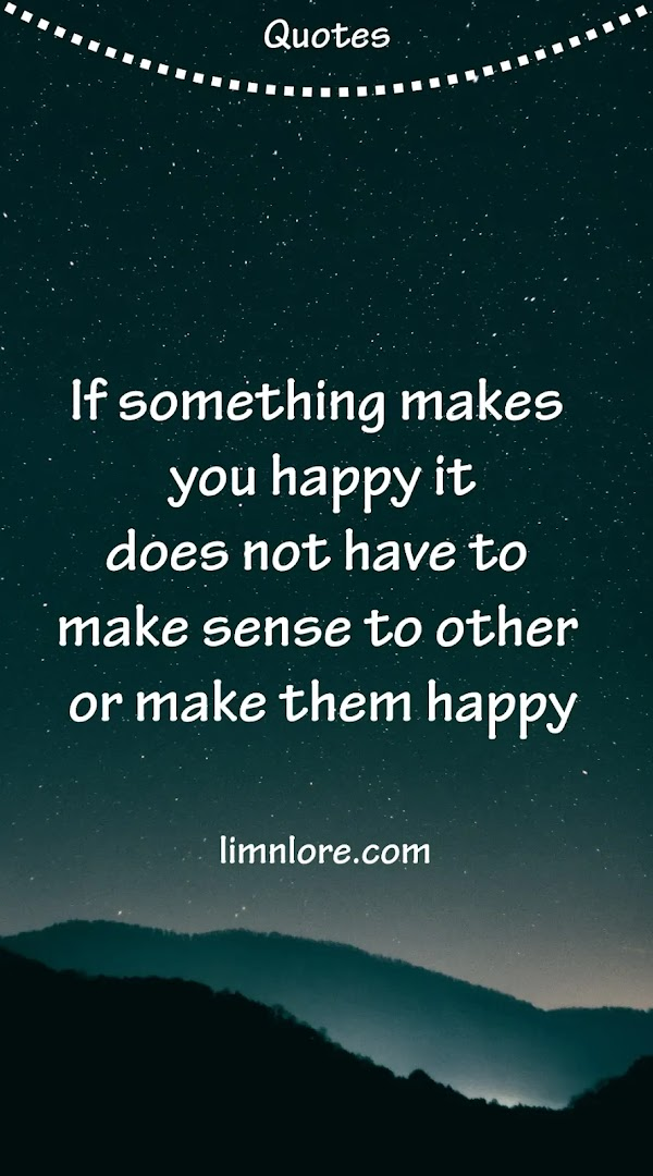 Things happier for you not for other quotes