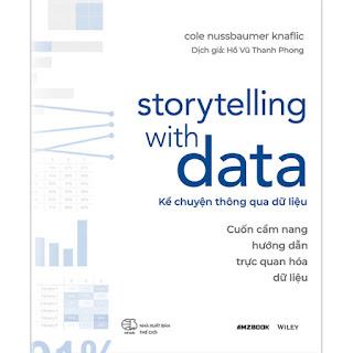 Storytelling With Data - Kể Chuyện Thông Qua Dữ Liệu (Cuốn Cẩm Nang Hướng Dẫn Trực Quan Hóa Dữ Liệu) ebook PDF-EPUB-AWZ3-PRC-MOBI