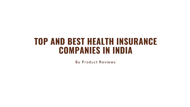 Top and Best health insurance companies in india