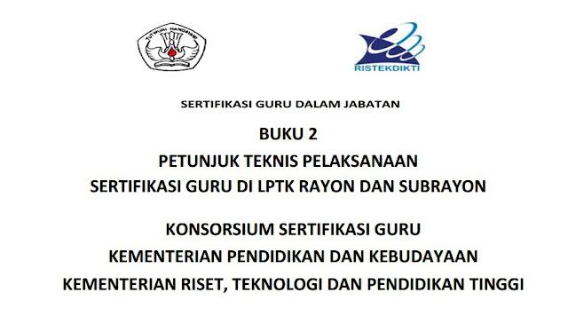 Petunjuk Teknis Pelaksanaan Sertifikasi Guru Di LPTK Rayon Dan Subrayon