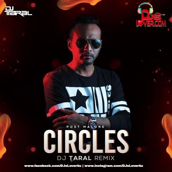 Circles Remix DJ Taral