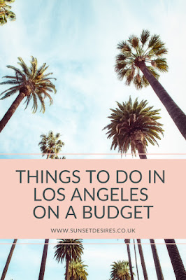 https://www.sunsetdesires.co.uk/2020/02/things-to-do-in-los-angeles-on-budget.html