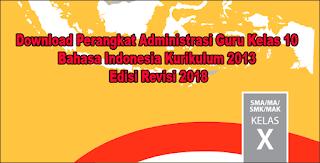 Download Perangkat Administrasi Guru Kelas 10 Bahasa Indonesia Kurikulum 2013 Edisi Revisi 2018