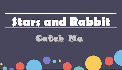 Stars and Rabbit ~ Catch Me