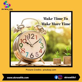 Make Time To Make More Time