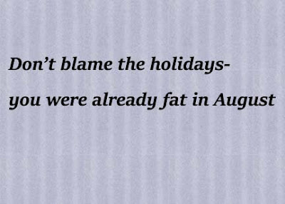 you were already fat in August