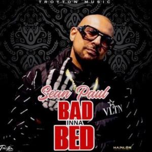 Sean Paul - Bad Inna Bed Mp3 Audio Download