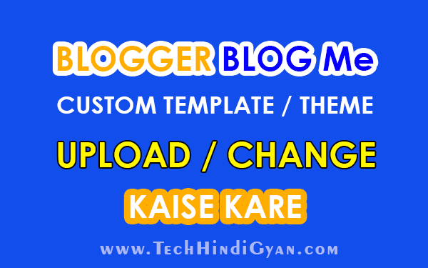 Blogger Blog Ki Theme (Template) Kaise Change Kare | How To Change Blogger Templates (Theme)