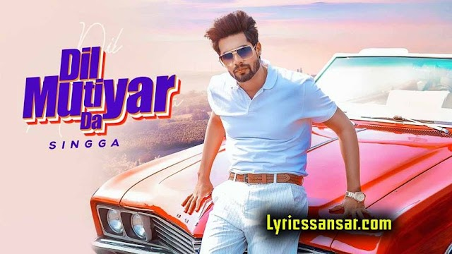 Dil Mutiyar Da Lyrics : Singga & Sonia Verma | Punjabi Song 2020