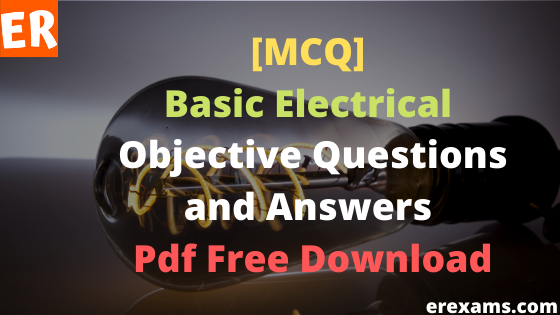 Basic Electrical Objective Questions and Answers Pdf Free Download