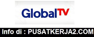 Lowongan Kerja Global TV D3 S1 Februari 2020 Banyak Posisi