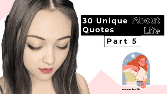 30 Unique Quotes About Life Part Five