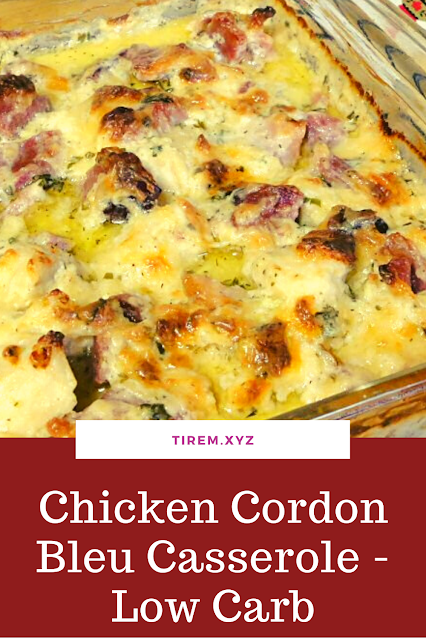 Chicken Cordon Bleu Casserole - Low Carb