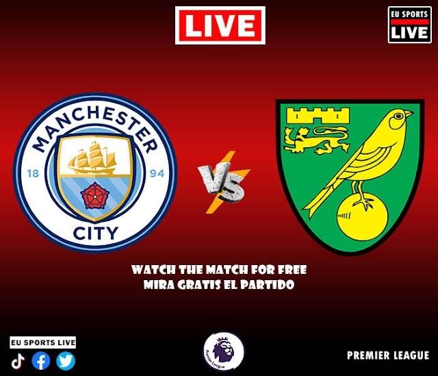 EN VIVO   Manchester City vs. Norwich   Partido de la Premier League Jornada 2   Ver Gratis Sin Costo