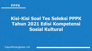 Kisi-Kisi Soal Tes Seleksi PPPK Tahun 2021 Edisi Kompetensi Sosial Kultural