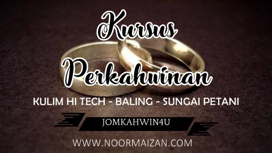 Belajar apa dalam Kursus Kahwin dengan Jom Kahwin Kulim Hi Tech ?
