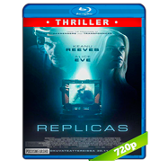Replicas (2018) BRRip 720p Audio Dual Latino-Ingles