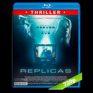 Replicas (2018) BRRip 720p Audio Dual Latino-Ingles