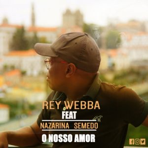 Rey Webba Feat. Nazarina Semedo