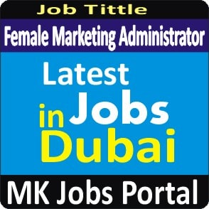 Female Marketing Administrator For Five Star Hotel Jobs Vacancies In UAE Dubai For Male And Female With Salary For Fresher 2020 With Accommodation Provided | Mk Jobs Portal Uae Dubai 2020
