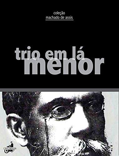 Trio em Lá Menor - Machado de Assis