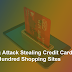 Ongoing Attack Stealing Credit Cards From Over A Hundred Shopping Sites