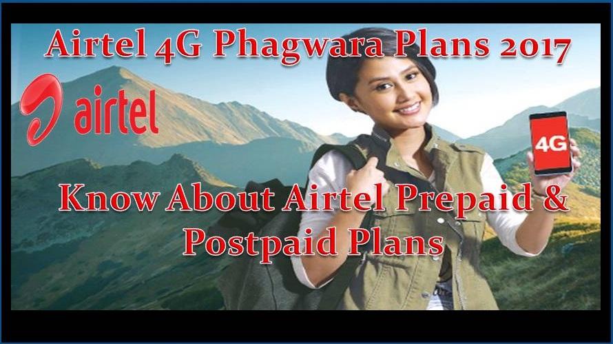 Latest Airtel 4G Phagwara Plans 2017| Know About Prepaid & Postpaid