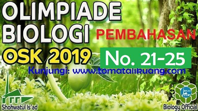pembahasan osk biologi sma 2019 nomor 21, 22, 23, 24, 25; www.tomatalikuang.com