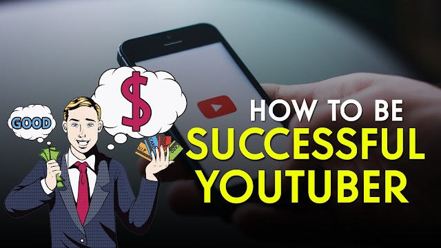 How To Be A Successful Youtuber ??