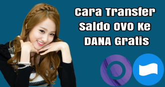 Cara Transfer Saldo OVO Ke DANA Gratis, Gampang Banget!