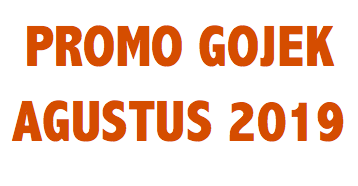 promo gojek agustus 2019, kode promo gojek agustus 2019, promo gojek gofood agustus 2019, promo gocar agustus 2019