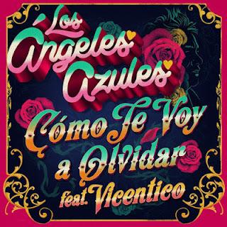 LOS ANGELES AZULES FT VICENTITO - COMO TE VOY A OLVIDAR
