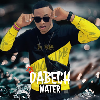 "[Music] Dabech - Water ""Prod by Emmdizzle"""