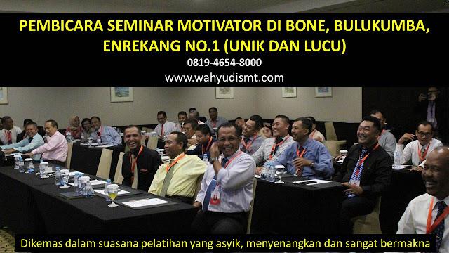 PEMBICARA SEMINAR MOTIVATOR DI BONE, BULUKUMBA, ENREKANG  NO.1,  Training Motivasi di BONE, BULUKUMBA, ENREKANG , Softskill Training di BONE, BULUKUMBA, ENREKANG , Seminar Motivasi di BONE, BULUKUMBA, ENREKANG , Capacity Building di BONE, BULUKUMBA, ENREKANG , Team Building di BONE, BULUKUMBA, ENREKANG , Communication Skill di BONE, BULUKUMBA, ENREKANG , Public Speaking di BONE, BULUKUMBA, ENREKANG , Outbound di BONE, BULUKUMBA, ENREKANG , Pembicara Seminar di BONE, BULUKUMBA, ENREKANG
