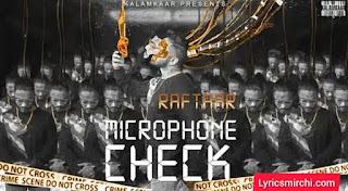 Microphone Check Lyrics | Raftaar | Latest Hindi Rap Song 2020