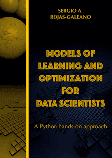 Models of Learning and Optimization for Data Scientists - A Python hands-on approach