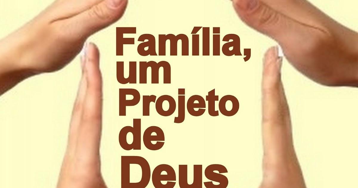 Família Projeto De Deus: FAMÍLIA, PROJETO DE DEUS: ORAÇÃO PELAS FAMÍLIAS
