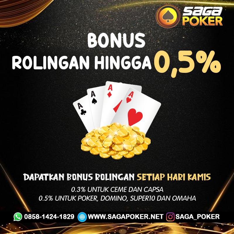 Saga Poker Rollingan 0.5%