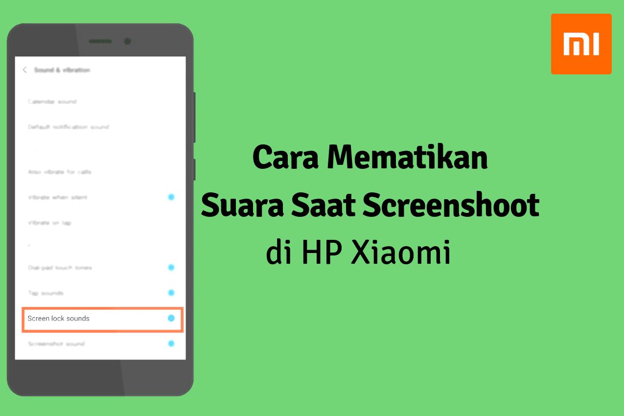 Cara Mematikan Suara Screenshot di Hp Xiaomi