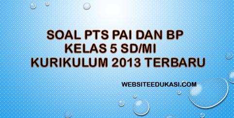 Soal Pts Pai Kelas 5 Kurikulum 2013 Tahun 2020 2021 Websiteedukasi Com